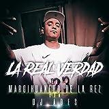 La Real Verdad (feat. Margihuanero, Dominio Marín & Dj Adez) [Explicit]