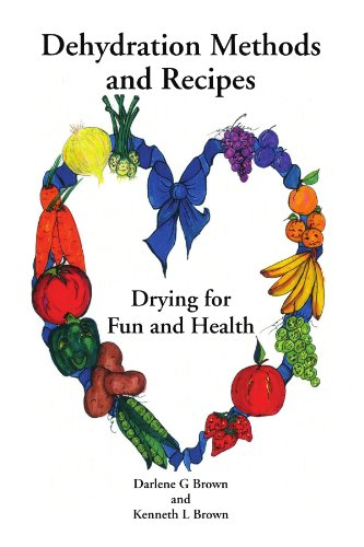 Best Buy! Drying for Fun and Health: Dehydration Methods and Recipes