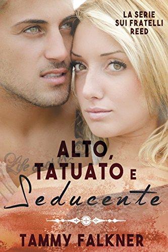 Alto, Tatuato e Seducente (La Serie Sui Fratelli Reed Vol. 1)