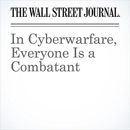 In Cyberwarfare, Everyone Is a Combatant audiobook cover art