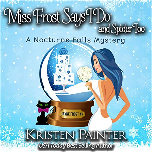 Miss Frost Says I Do and Spider Too: A Nocturne Falls Mystery audiobook cover art