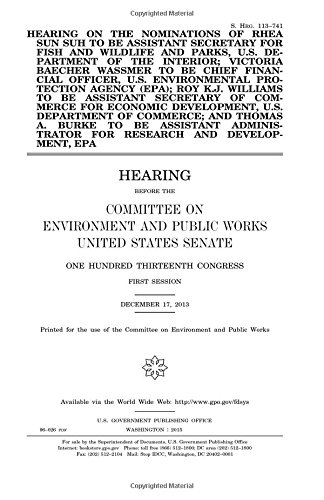 Hearing on the nominations of Rhea Sun Suh to be Assistant Secretary for Fish and Wildlife and Parks, U.S. Department of the Interior; Victoria ... Protection Agency (EPA); Roy K.J. Williams to
