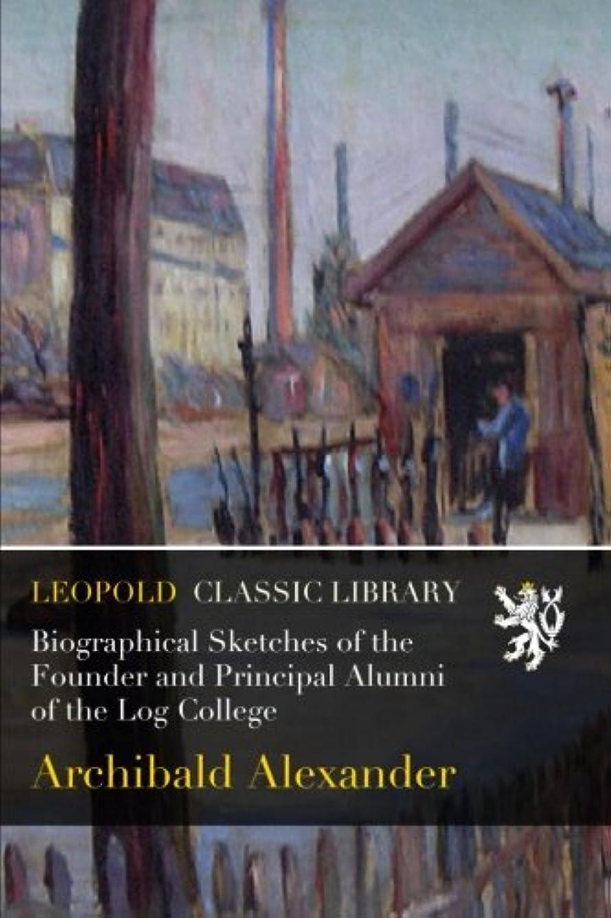 結婚スリップ尽きるBiographical Sketches of the Founder and Principal Alumni of the Log College