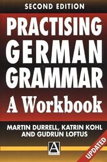 Practising German Grammar, 2Ed: A Workbook
