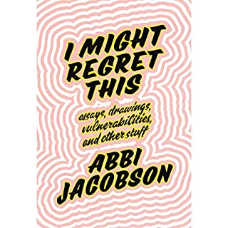 I Might Regret This     Essays, Drawings, Vulnerabilities, and Other Stuff              Auteur(s):                                                                                                                                 Abbi Jacobson                               Narrateur(s):                                                                                                                                 Abbi Jacobson                      Durée: 6 h et 10 min     24 évaluations     Au global 4,7