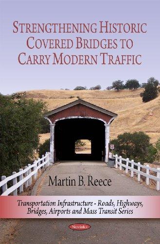 Strengthening Historic Covered Bridges to Carry Modern Traffic (Transportation Infrastructure-roads,