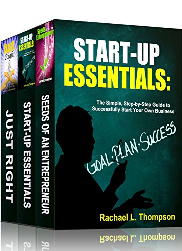 How to Start a Business: Everything You Need to Know to Start a Successful Business Today (Online Business, Small Business, Work from Home, Retail Business, Entrepreneurship) by [Rachael L. Thompson]