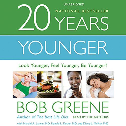 20 Years Younger     Look Younger, Feel Younger, Be Younger!              By:                                                                                                                                 Bob Greene,                                                                                        Harold A. Lancer M.D.,                                                                                        Ronald L. Kotler M.D.,                   and others                          Narrated by:                                                                                                                                 Bob Greene,                                                                                        Harold A. Lancer M.D.,                                                                                        Ronald L. Kotler M.D.,                   and others                 Length: 7 hrs and 52 mins     49 ratings     Overall 3.5