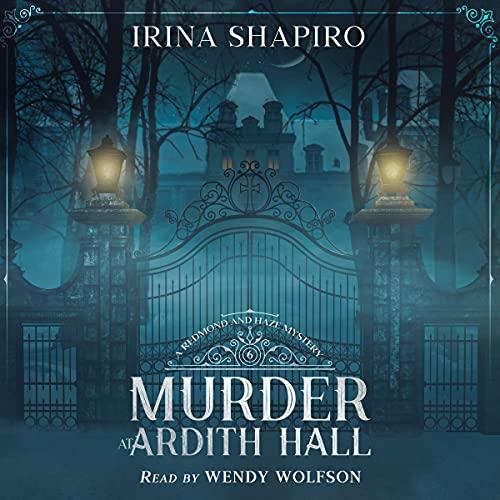 Murder at Ardith Hall: A Redmond and Haze Mystery, Book 6