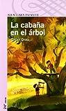 LA CABAÑA EN EL ARBOL (Proxima Parada 8 Años)