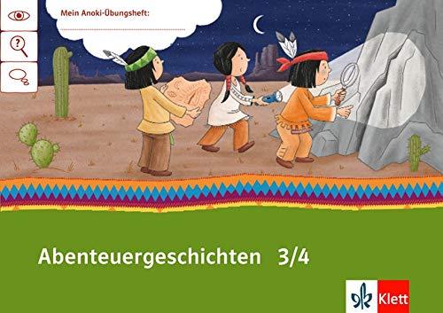 Abenteuergeschichten 3/4: Übungsheft Klasse 3/4 (Mein Anoki-Übungsheft)