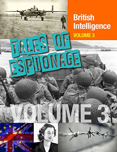 Tales of Espionage of British Intelligence: Volume 3 (SpyNet 360) (English Edition)