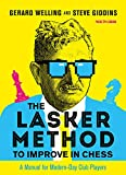 The Lasker Method To Improve In Chess: A Manual For Modern-day Club Players-Welling, Gerard Giddins, Steve