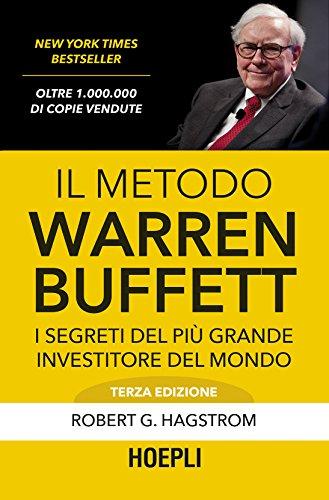 Il metodo Warren Buffett: I segreti del più grande investitore del mondo (Business & technology)