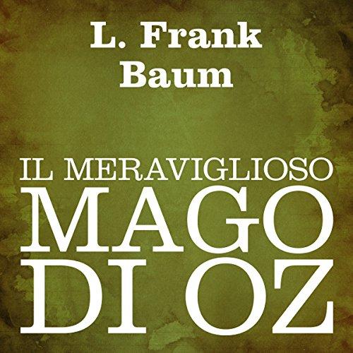 Il meraviglioso mago di Oz                   Di:                                                                                                                                 L. Frank Baum                               Letto da:                                                                                                                                 Silvia Cecchini                      Durata:  3 ore e 50 min     14 recensioni     Totali 4,4
