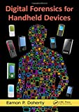 Digital Forensics for Handheld Devices...