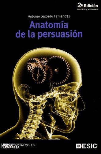 Anatomía de la persuasión (Libros profesionales)