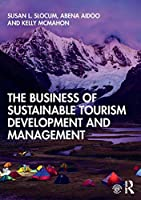 The Business of Sustainable Tourism Development and Management