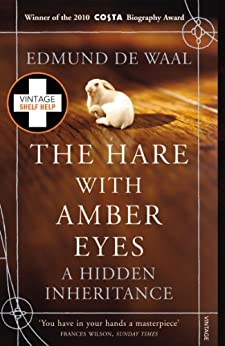 The Hare With Amber Eyes: A Hidden Inheritance by [Edmund de Waal]