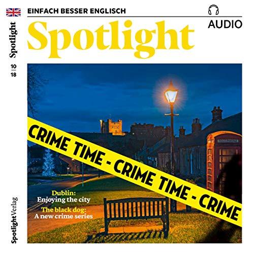Spotlight Audio - Crime time. 10/2018 Titelbild