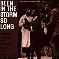 Been In The Storm So Long: A Collection Of Spirituals, Folk Tales And Children's Games From Johns Island, South Carolina