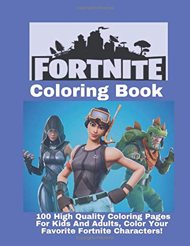 Fortnite Coloring Book:: 100 high-quality coloring pages for kids and adults, color your favorite Fortnite character weapons and more (unofficial).