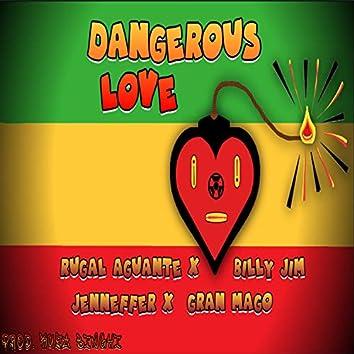 Dangerous Love (feat. Jenneffer, Rugal Aguante, Gran Mago & Billy Jim)