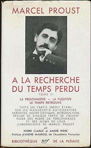 Marcel Proust: A La Recherche Du Temps Perdu, Tome III