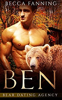 Ben (Bear Shifter Dating Agency Romance) (Bear Dating Agency Book 2) by [Becca Fanning]