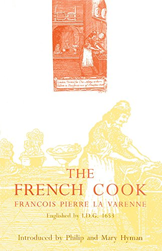 Preisvergleich Produktbild The French Cook: Englished by I.D.G.,  1653 (Southover Press Historic Cookery and Housekeeping)