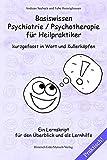 Basiswissen Psychiatrie / Psychotherapie für Heilpraktiker kurzgefasst in Wort und Kullerköpfen: Ein Lernskript für den Überblick und als Lernhilfe - Andreas Seebeck