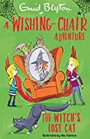 A Wishing-Chair Adventure: The Witch's Lost Cat (Blyton Young Readers)