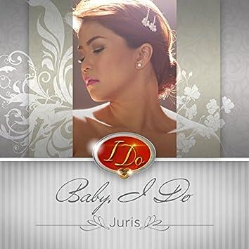 """I Do (From """"Baby I Do"""")"""