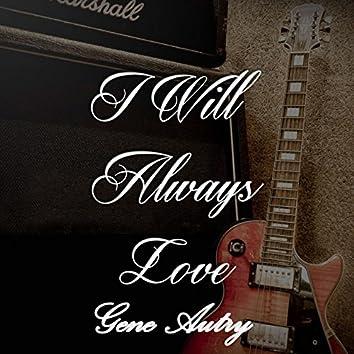 I Will Always Love Gene Autry, Vol. 2