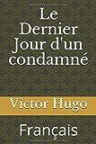 Le Dernier Jour d'un condamné - Français - Independently published - 13/09/2019
