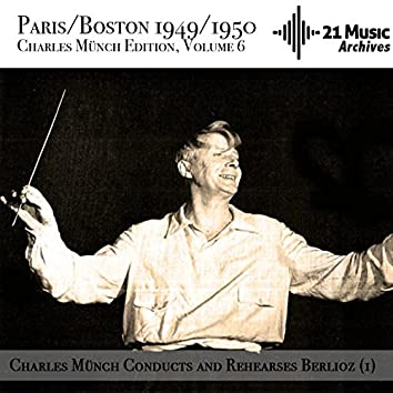 Charles Münch conducts and rehearses Berlioz (1) (Paris/Boston 1949/1950. Charles Münch Edition, Volume 6)