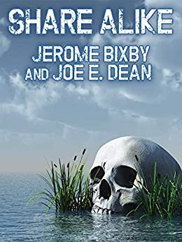 Share Alike by [Jerome Bixby, Joe E. Dean]
