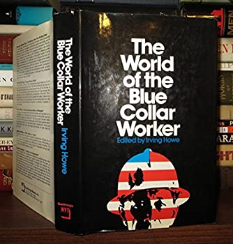 The world of the blue-collar worker 0812902513 Book Cover
