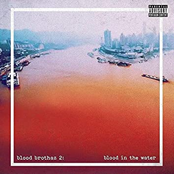 Blood Brothaz 2: Blood in the Water