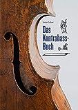 Das Kontrabass-Buch: 400 Jahre t...