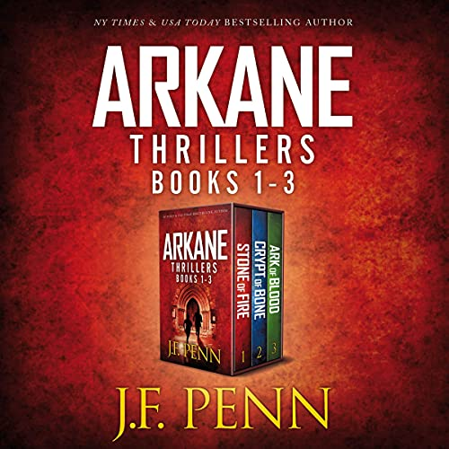 Arkane Thrillers Books 1 - 3: Stone of Fire, Crypt of Bone, Ark of Blood cover art