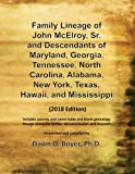 Family Lineage of John McElroy, Sr. and Descendants of Maryland, Georgia, Tennessee, North Carolina, Alabama, New York, Texas, Hawaii, and ... Lineage Charts by Dawn Boyer, Ph.D.)