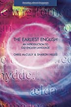 The Earliest English: An Introduction to Old English Language (Learning about Language) (English Edition)