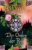 Kathleen Bryan: Der Orden der Rose