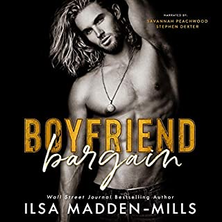 Boyfriend Bargain                   By:                                                                                                                                 Ilsa Madden-Mills                               Narrated by:                                                                                                                                 Savannah Peachwood,                                                                                        Stephen Dexter                      Length: 11 hrs     Not rated yet     Overall 0.0