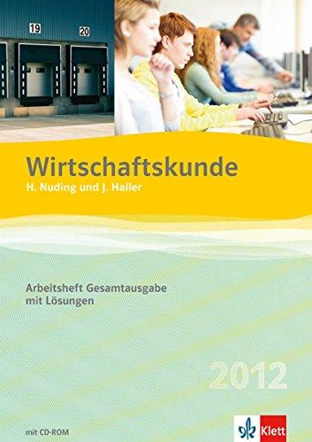 Wirtschaftskunde - Neubearbeitung 2012 / Arbeitsheft Gesamtausgabe mit Lösungen von Helmut Nuding (Mai 2012) Broschiert