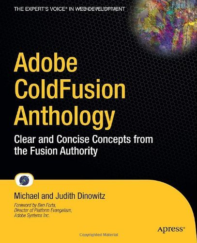Adobe ColdFusion Anthology: The Best of The Fusion Authority (Experts Voice in Web Development) by Michael Dinowitz (26-Apr-2010) Paperback
