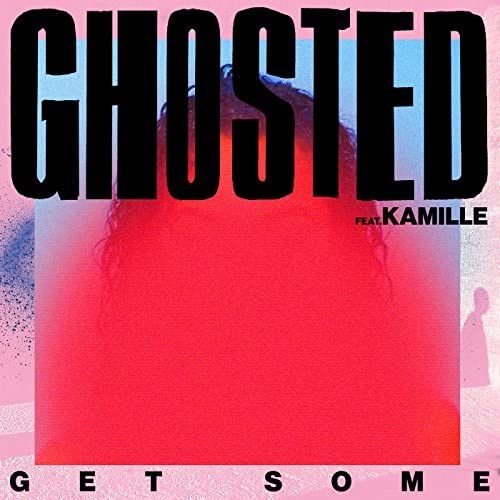 Ghosted feat. Kamille