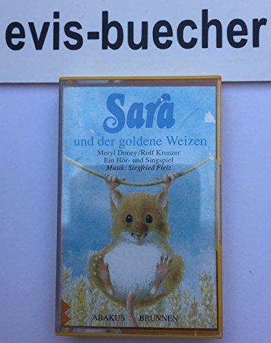 Sara und der golden Weizen, MC/Kassette,1992, Ein Hör-und Singspiel Musik Siegfried Fietz,