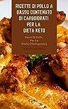 Photo Gallery ricette di pollo a basso contenuto di carboidrati per la dieta keto : pasti di pollo per la dieta chetogenica - ricette croccanti di pollo per la dieta di keto - casseruole di pollo e zuppe